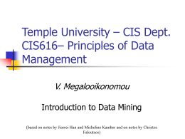 Dept. of CIS, Temple Univ. CIS661 – Principles of Data