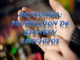 PRODUCCION DE BIENES Y SERVICIOS