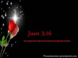 Juan 3:16 - Presentaciones Power Point