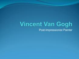 Vincent Van Gogh - Spring Brook Elementary School