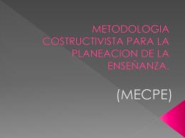 METODOLOGIA COSTRUCTIVISTA PARA LA PLANEACION …