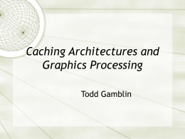 Caching Architectures for Graphics Processing
