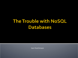 The Trouble with NoSQL Databases