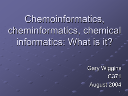 Chemoinformatics, cheminformatics, chemical informatics