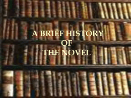 A BRIEF HISTORY OF THE NOVEL - State College of Florida