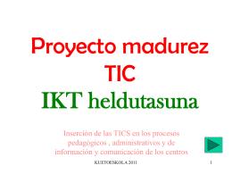 Proyecto madurez TIC IKT heldutasuna