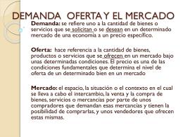 DEMANDA OFERTA Y EL MERCADO