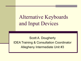 Alternative Keyboards and Input Devices