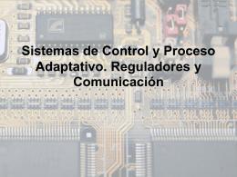 Sistemas de Control y Proceso Adaptativo. Reguladores y