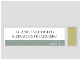 El ambiente de los mercados financiero