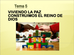 Tema 5: Viviendo la paz construimos el Reino de Dios.