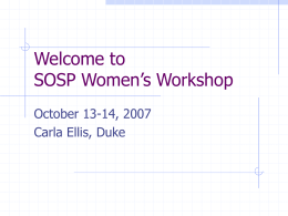 Welcome to SOSP Women's Workshop