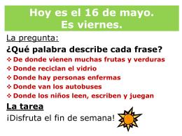Hoy es el 15 de mayo. Es jueves.