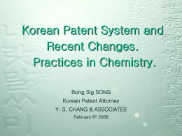 Korean Patent System and Recent Changes. Practices in