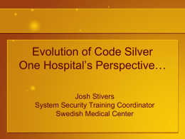 Evolution of Code Silver One Hospitals Perspective…