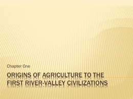 Origins of agriculture to the first river