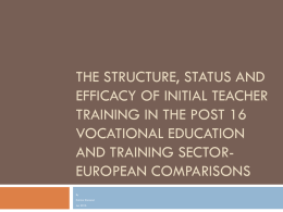 The structure, status and efficacy of initial teacher