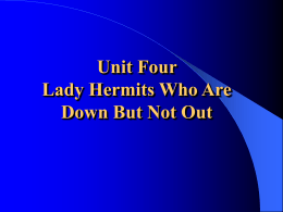 Unit Four Lady Hermits Who Are Down But Not Out