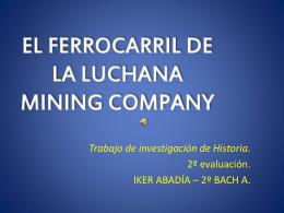 EL FERROCARRIL DE LA LUCHANA MINING COMPANY