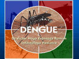 Dengue - infectologia pediatrica