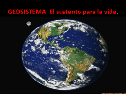 GEOSISTEMA: El sustento para la vida.