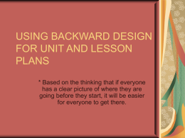 USING BACKWARD DESIGN FOR UNIT AND LESSON …