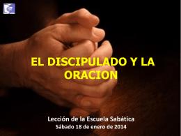 EL DISCIPULADO Y LA ORACION