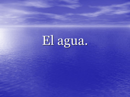 El agua.