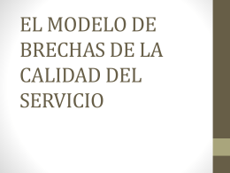 EL MODELO DE BRECHAS DE LA CALIDAD DEL SERVICIO