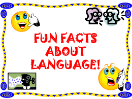 Fun Facts About Language