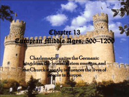 Chapter 13 European Middle Ages, 500–1200