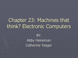 Chapter 23: Machines that think? Electronic Computers