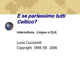 E se parlassimo tutti Celtico? Intercultura, Lingue e CLIL