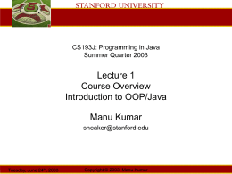 Lecture 01 - CS193J Summer 2003