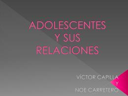 ADOLESCENTES Y SUS RELACIONES