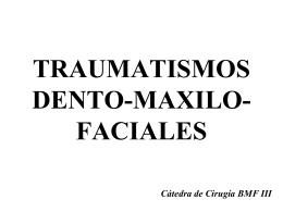 TRAUMATISMOS DENTO-MAXILO
