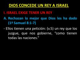DIOS CONCEDE UN REY A ISRAEL