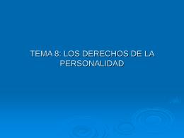 TEMA 8: LOS DERECHOS DE LA PERSONALIDAD