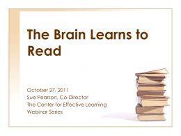 The Brain Learns to Read - The Center for Effective Learning