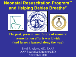Neonatal Resuscitation ProgramTM and Helping Babies …