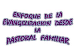 ENFOQUE DE LA EVANGELIZACION DESDE LA PASTORAL …