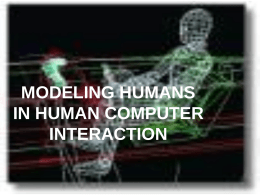 MODELING HUMANS IN HUMAN COMPUTER INTERACTION