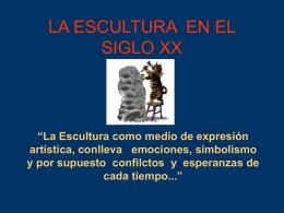 LA ESCULTURA EN EL SIGLO XX