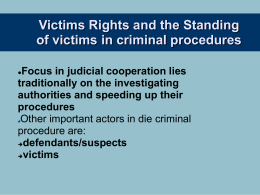 Victims Rights and the Standing of victims in criminal