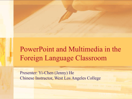 PowerPoint and Multimedia in the Foreign Language …