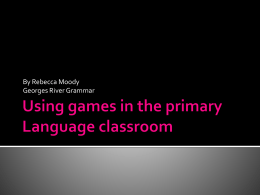 Using games in the primary Language classroom