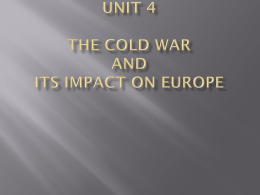 Unit 4 The Cold War and Its Impact on Europe