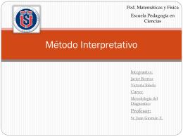 Metodo Interpretativo, o cualitativo
