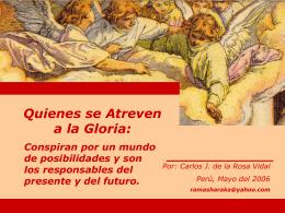 Quienes se Atreven a la Gloria