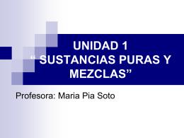 """UNIDAD 1 """" SUSTANCIAS PURAS Y MEZCLAS"""""""